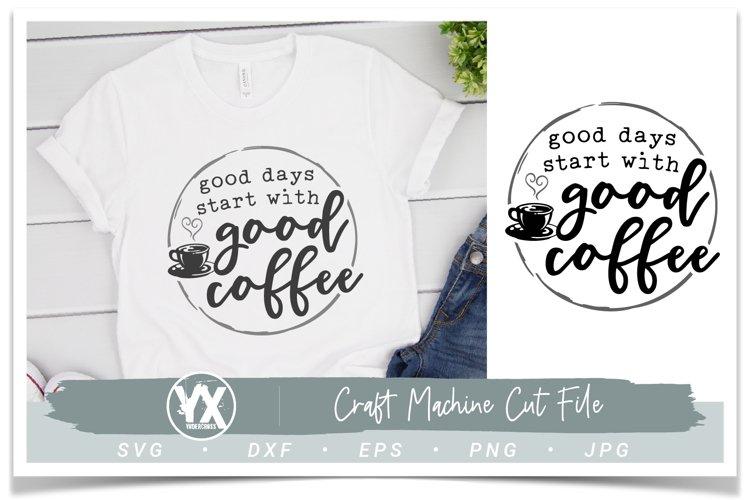 Good Days Start With Good Coffee SVG - SVG