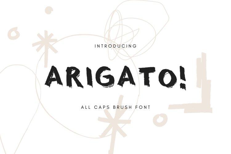 ARIGATO! all caps brush font example image 1
