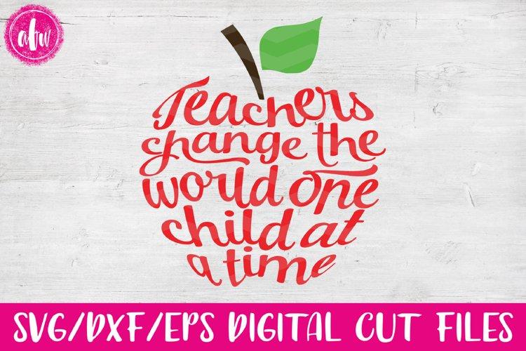 Teachers Change the World Apple - SVG, DXF, EPS Cut File example image 1