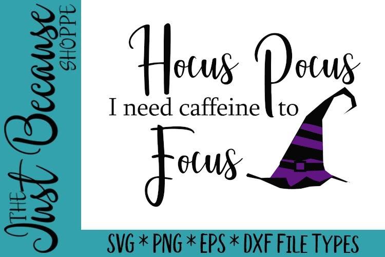 Hocus Pocus I Need Caffeine to Focus, Halloween SVG - 0509