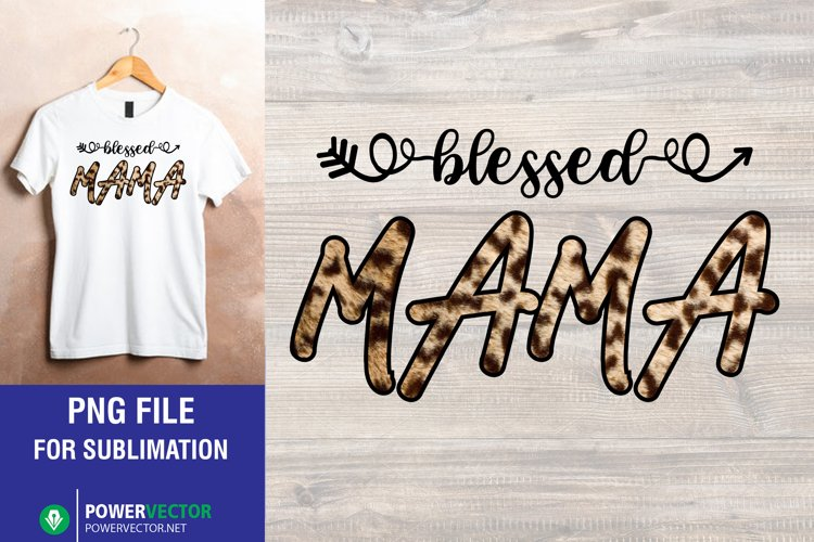 Blessed Mama Png File for Sublimation