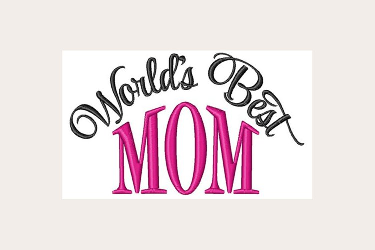 World's Best Mom - Machine Embroidery Design example image 1