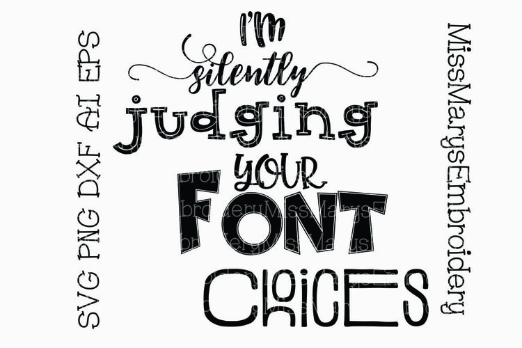 I'm Silently Judging Your Font Choices SVG Cutting File PNG DXF AI EPS example image 1