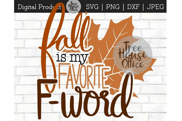 Fall is my Favorite F Word, Funny Autumn Quote SVG PNG JPEG example image 1