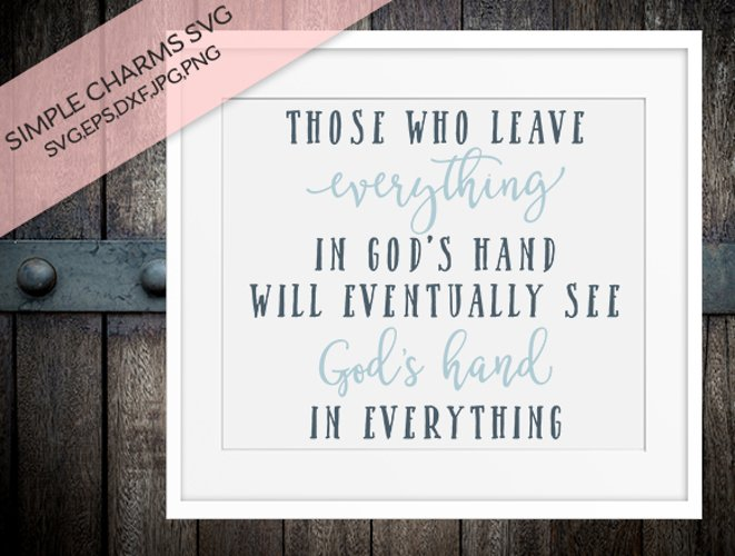 Leave Everything in God's Hands cut file example image 1