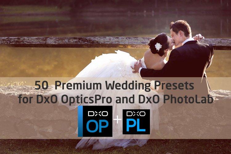 50 Premium Wedding Presets for DxO OpticsPro, DxO PhotoLab
