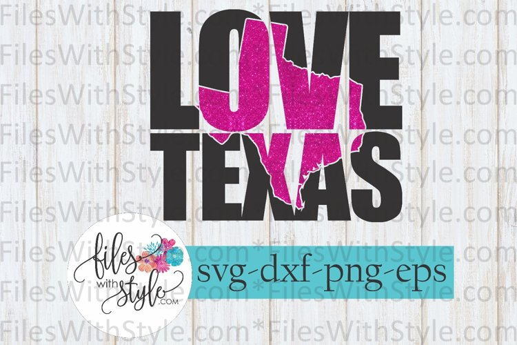 Love Texas State SVG Cutting Files