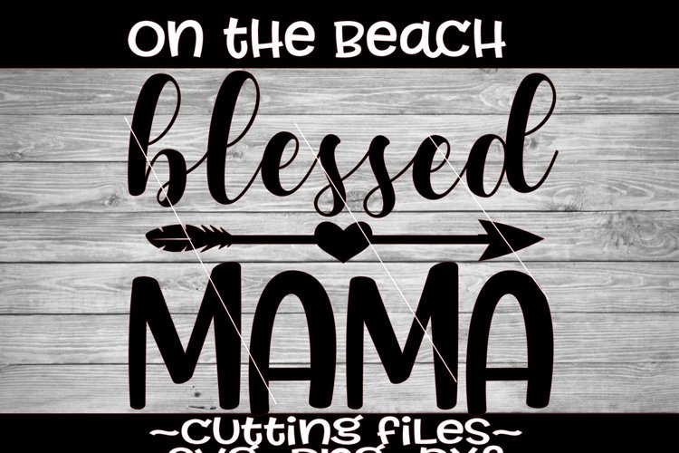 Blessed Mama with Arrow Design SVG Blessed Mom example image 1