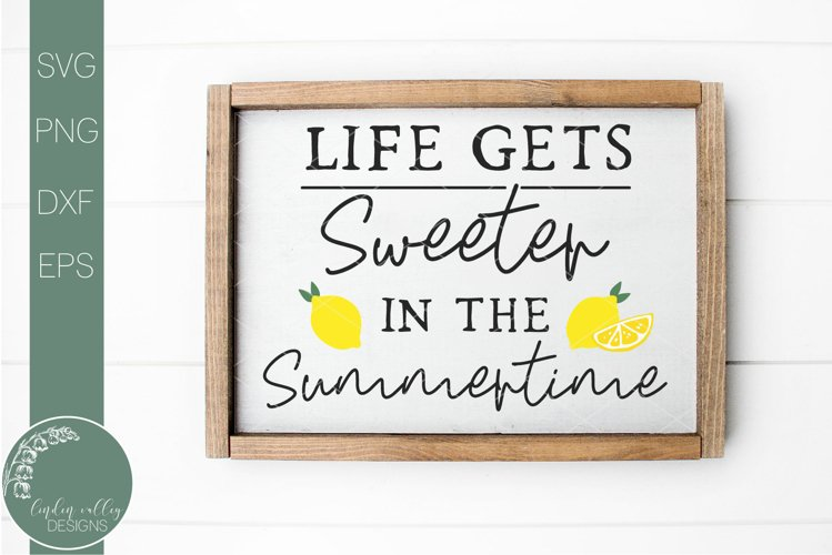 Life Gets Sweeter In The Summertime Svg-Summer Svg-Wood Sign
