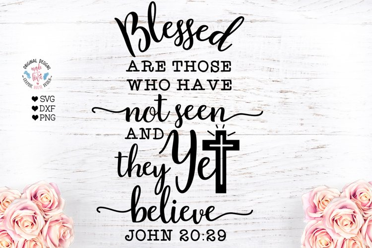 Blessed are those who have not seen and yet they believe