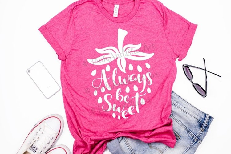 Always be sweet Strawberry Summer Shirt svg design
