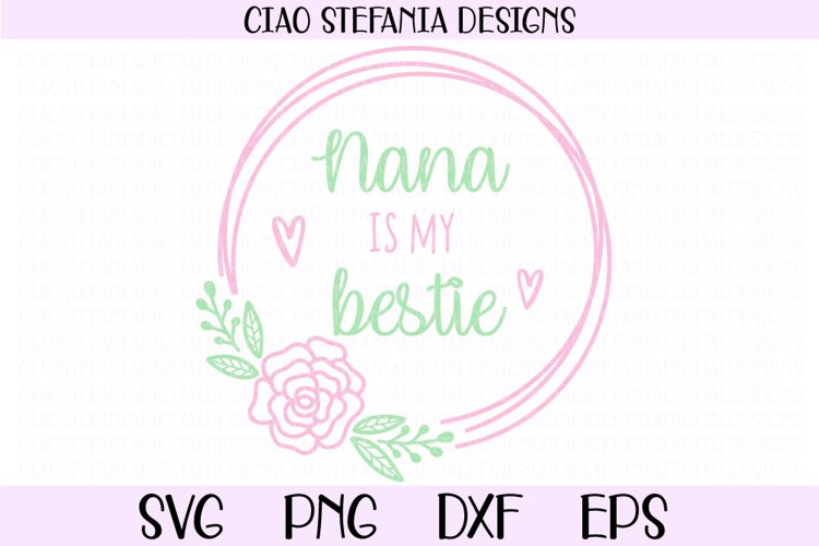 Nana Is My Bestie SVG Flower Wreath SVG Mother's Day example image 1