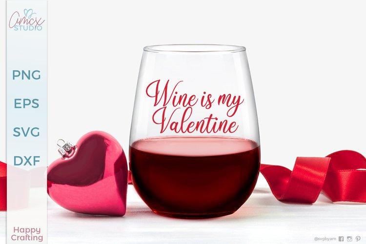 Wine is my Valentine - Valentines Day Craft File