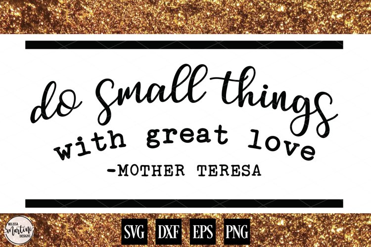Do Small Things with Great Love example image 1