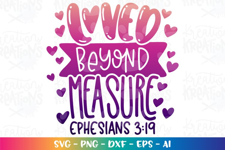 Valentines Day svg Loved beyond measure Faith bible