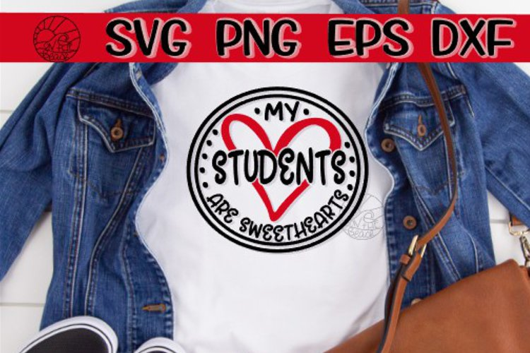 My Students Are Sweethearts - Heart - SVG PNG EPS DXF