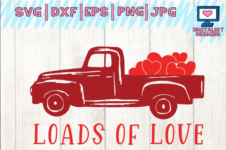loads of love svg, valentines day, truck svg