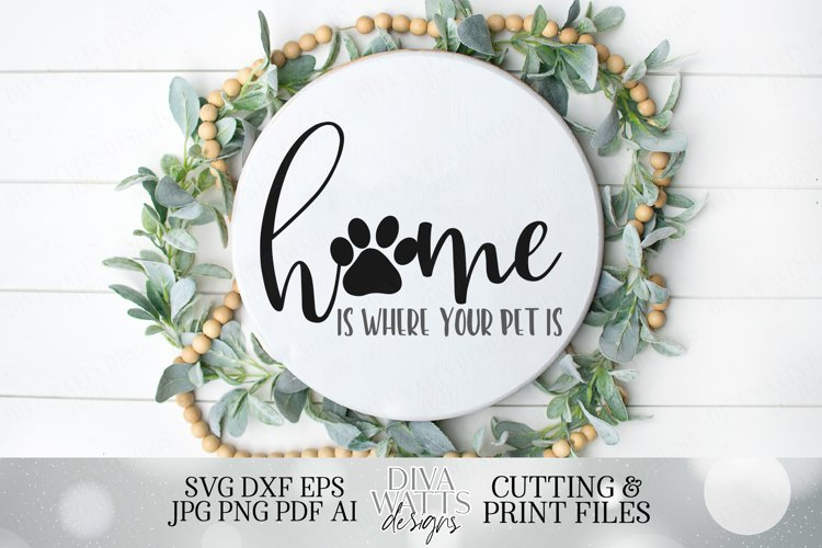 Home Is Where Your Pet Is - Cutting File and Printable example image 1