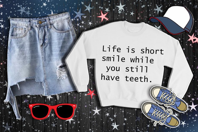 Life is short smile while you still have teeth AI DXF SVG example image 1
