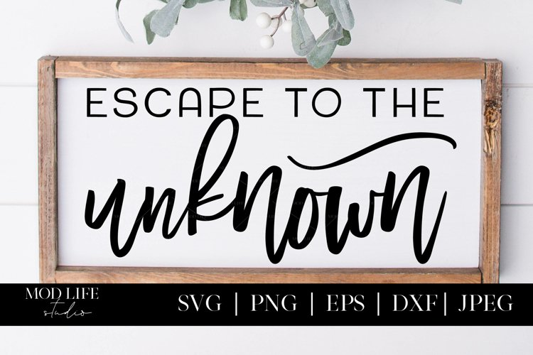 Escape to the Unknown SVG Cut File - SVG PNG JPEG DXF