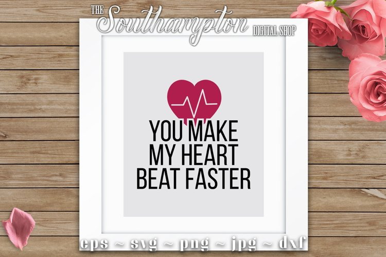 You Make My Heart Beat Faster SVG Cut Files example image 1