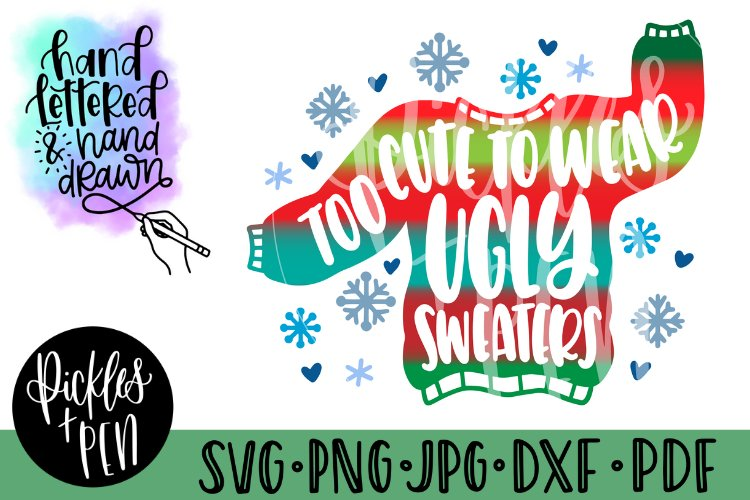 too cute to wear ugly sweaters - kids christmas svg
