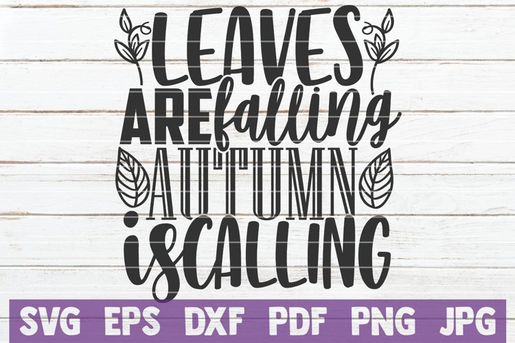 Leaves Are Falling Autumn Is Calling Svg Cut File 873722 Cut Files Design Bundles