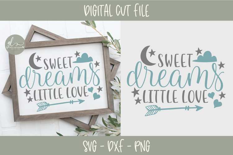 Sweet Dreams Little Love - Nursery SVG - SVG, DXF & PNG example image 1
