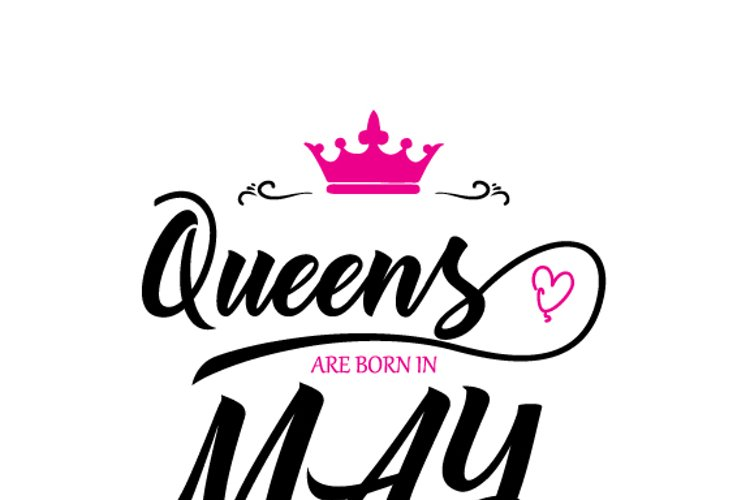 Queens are born in May  Svg,Dxf,Png,Jpg,Eps vector file example image 1