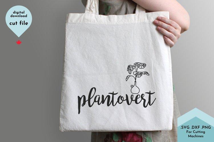Funny Plant svg, Plant Mom, Gardening, Plantovert example image 1