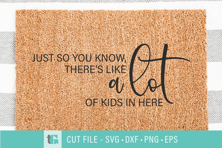 A lot of Kids in Here Welcome Mat SVG example image 1