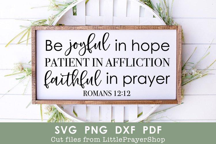 Be Joyful In Hope, Patient, Faithful SVG Cut File