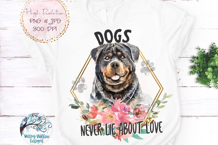 Rottweiler Dogs Never Lie About Love PNG | Sublimation example image 1