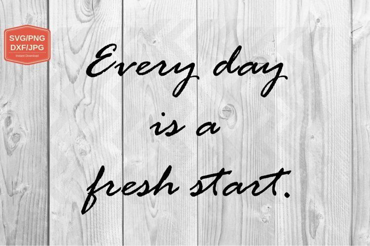 Every day is a fresh start. PNG JPG example image 1