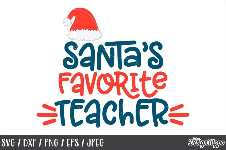 Teacher, Christmas, Santa's Favorite Teacher, SVG PNG DXF example image 1