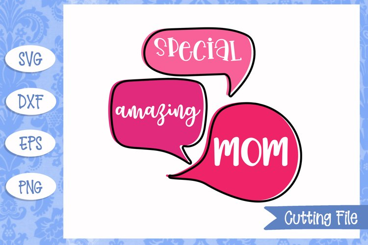 Special Amazing Mom SVG File example image 1