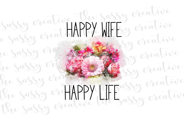 Sublimation Designs   Happy Wife Happy Life PNG File example image 1