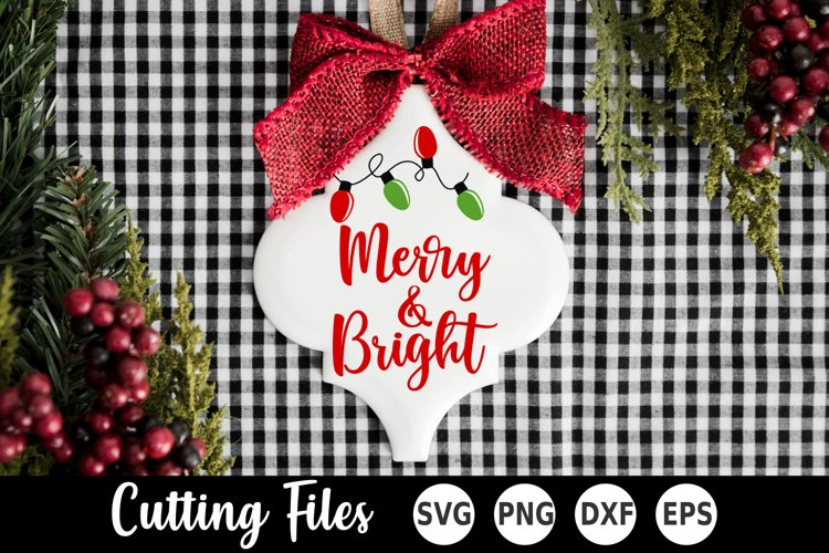 Christmas SVG | Ornament SVG | Merry and Bright SVG