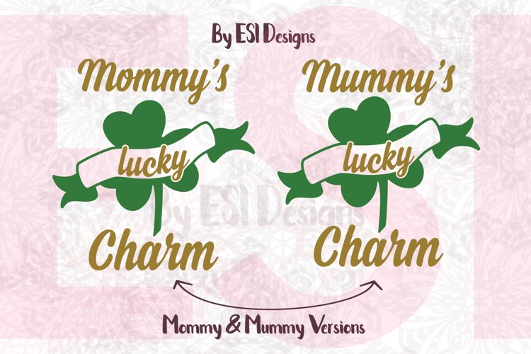 Mommys / Mummys Lucky Charm Design example image 1