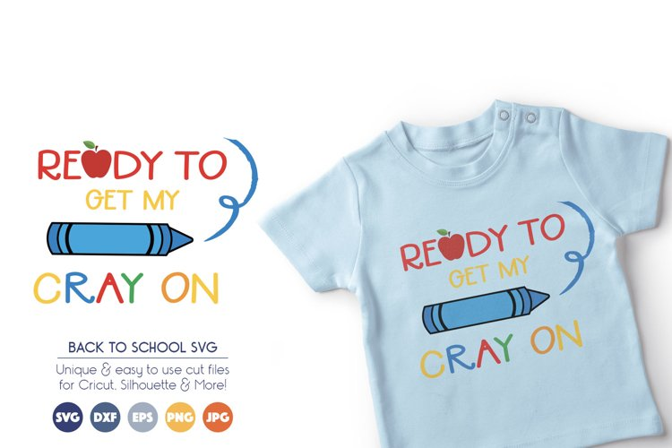 School Crayon SVG Cut Files - Ready to Get My Cray On