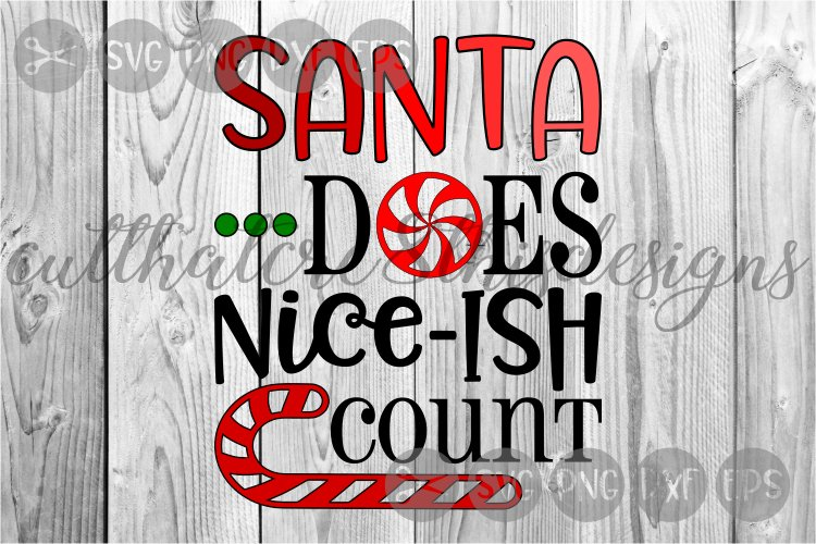 Santa Does Nice Ish Count, Candy Cane, Cut File, SVG. example image 1