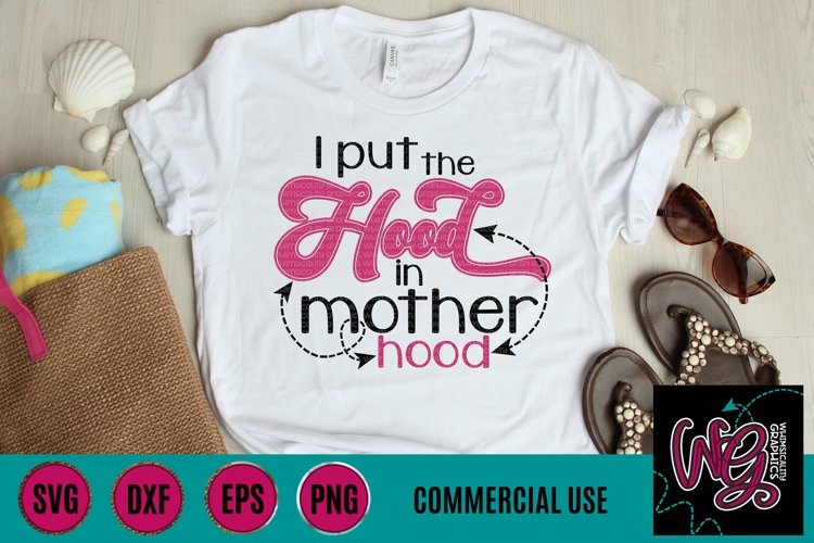 I Put the Hood In Motherhood SVG DXF PNG EPS Comm example image 1
