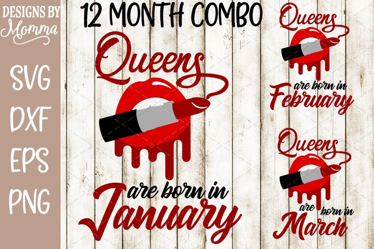 Queens are born ALL 12 Months Combo Pack Lipstick SVG example image 1