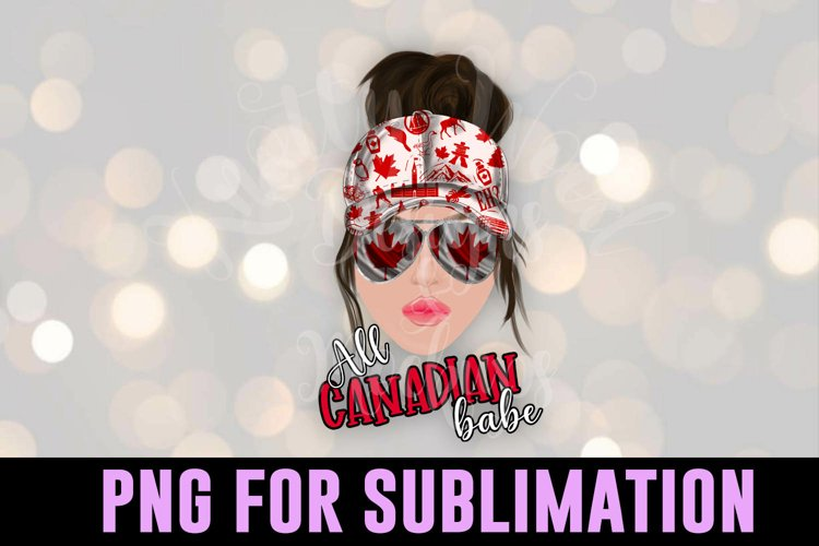 All Canadian Babe PNG - US sublimation - Downloadable PNG