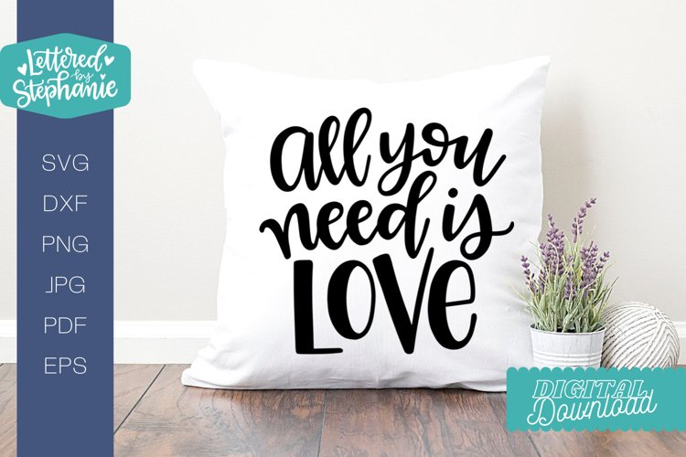 All You Need is Love SVG, handlettered cut file