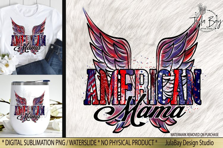 American Mama 4th of July PNG Sublimation Design Retro Wings
