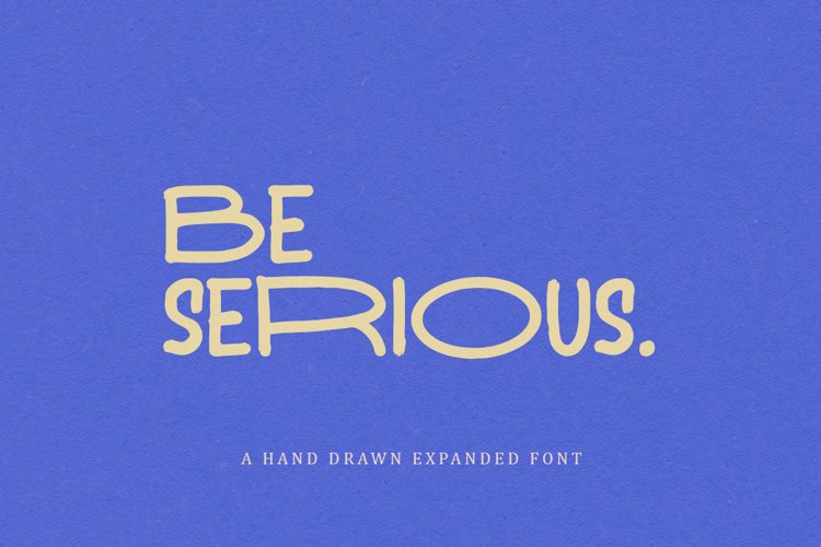 Be Serious - Expanded Sans example image 1