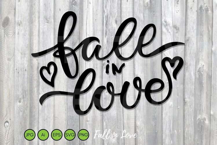 Fall in Love SVG PNG EPS Cut File. Fall sign with Hearts. example image 1
