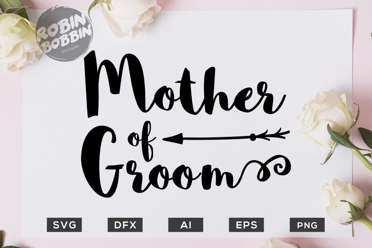 Mother of Groom SVG File - Wedding SVG PNG EPS Files example image 1