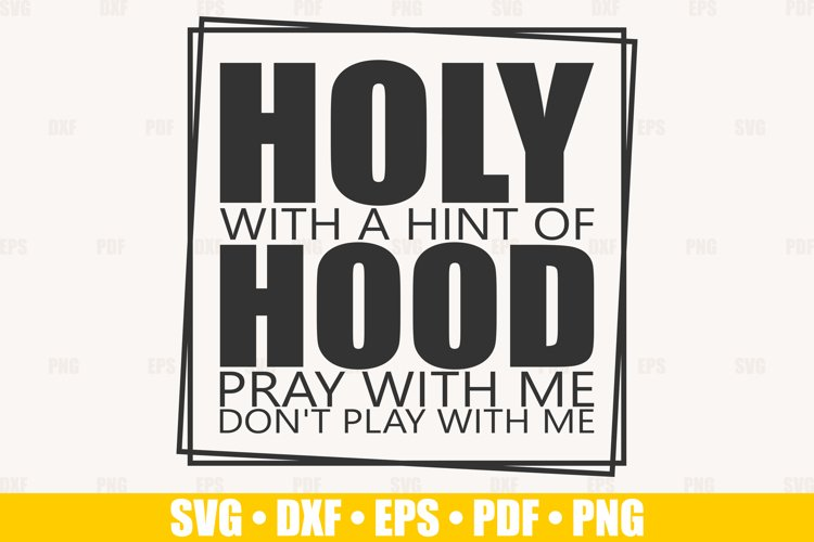 Holy With A Hint Of Hood SVG files for Cricut example image 1